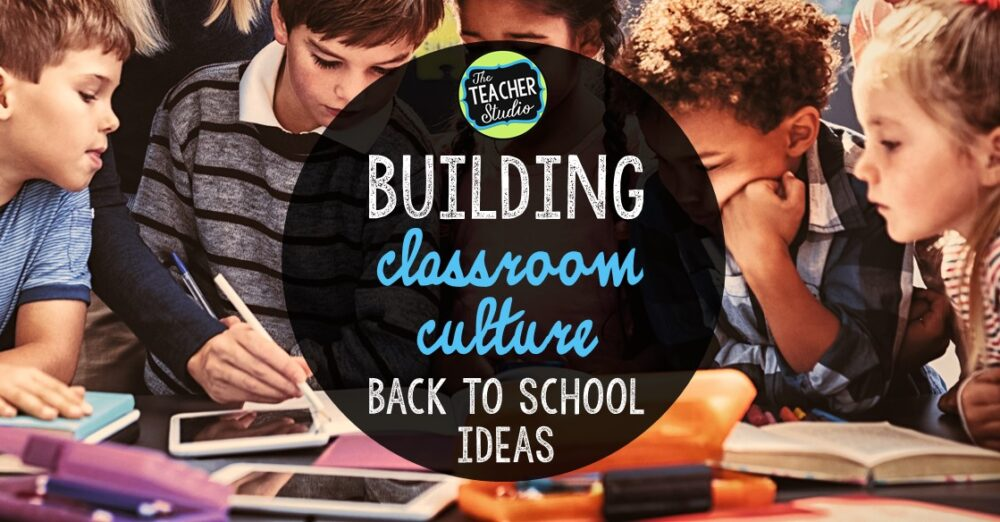 Getting ready to build a culture for learning for back to school! Teaching tips and lesson ideas