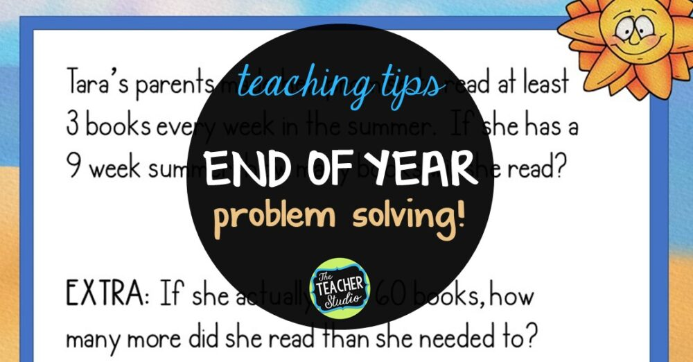 word problems at the end of year should be engaging and fun!  Check out the teaching tips in this math post