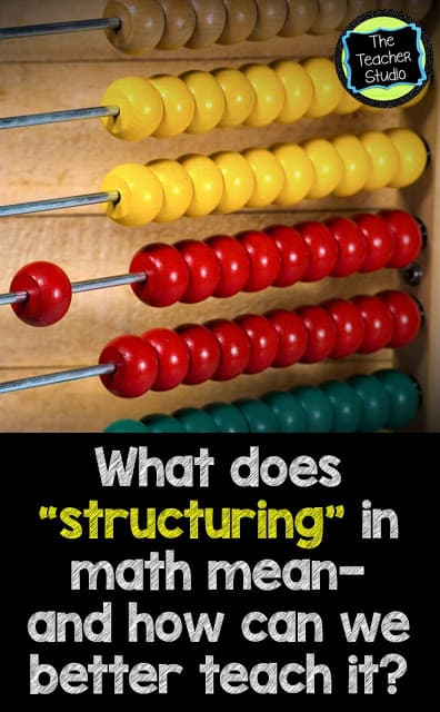 Teaching structuring in math for basic place value and composing and decomposing numbers.