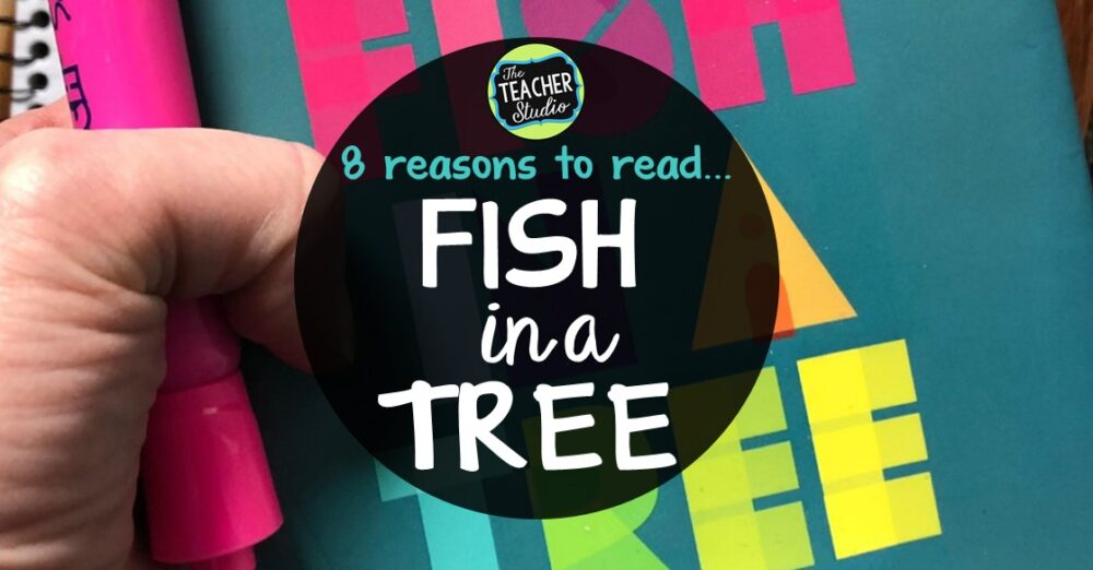 Fish in a Tree: 8 Great Reasons to Share This Book!