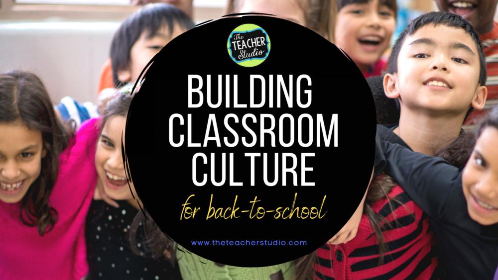 Building classroom culture blog post