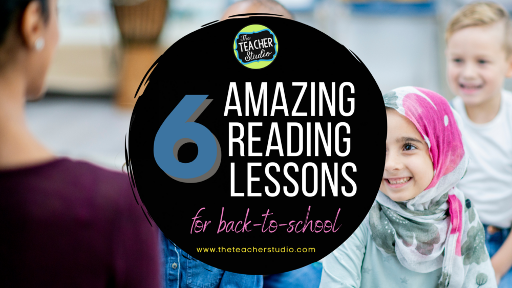 6 amazing back to school reading lessons